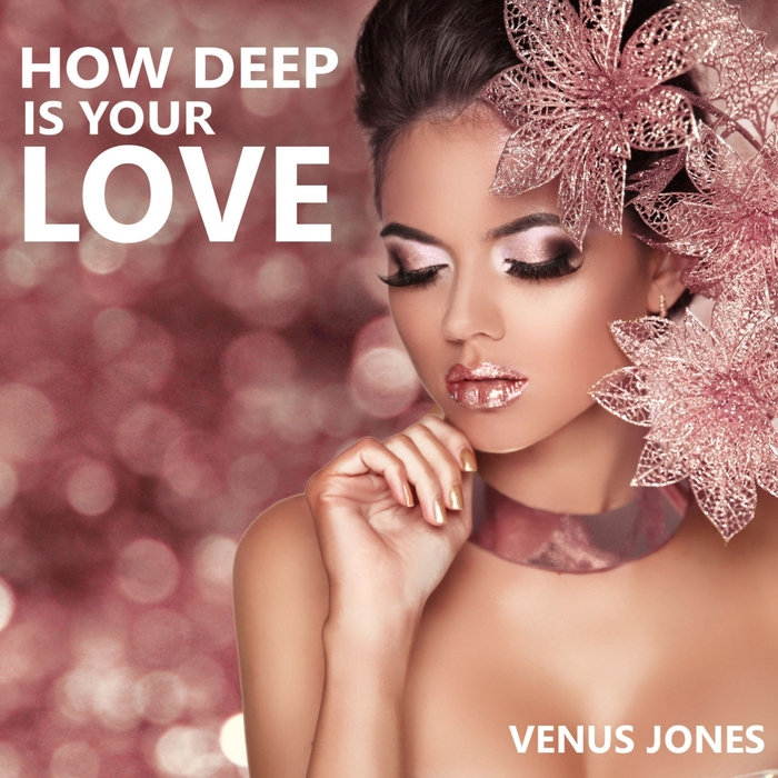 Venus Jones - How Deep Is Your Love [361459 6006734]